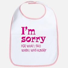 I'm Sorry Hungry Pink Bib