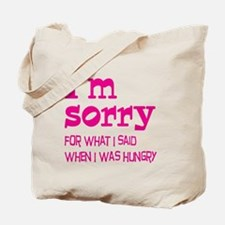I'm Sorry Hungry Pink Tote Bag