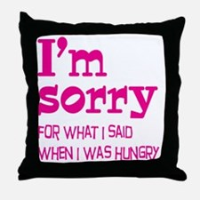 I'm Sorry Hungry Pink Throw Pillow
