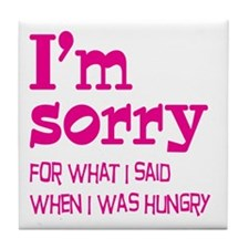 I'm Sorry Hungry Pink Tile Coaster