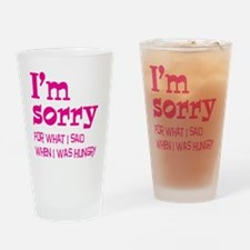 I'm Sorry Hungry Pink Drinking Glass