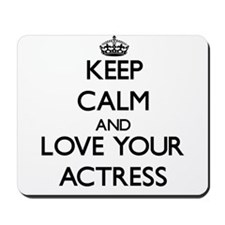 Keep Calm and Love your Actress Mousepad