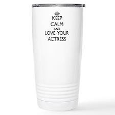 Keep Calm and Love your Actress Travel Mug