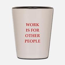 work Shot Glass
