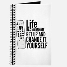 Life Has No Remote, Get Up And Change It Journal