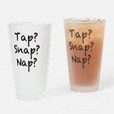 Tap? Snap? Nap? Drinking Glass
