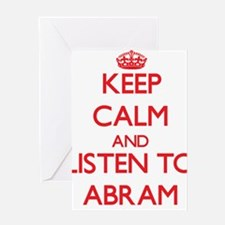 Keep Calm and Listen to Abram Greeting Cards