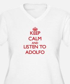 Keep Calm and Listen to Adolfo Plus Size T-Shirt