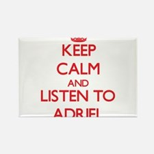 Keep Calm and Listen to Adriel Magnets