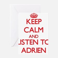 Keep Calm and Listen to Adrien Greeting Cards