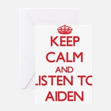 Keep Calm and Listen to Aiden Greeting Cards