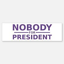 Nobody For President Bumper Car Car Sticker