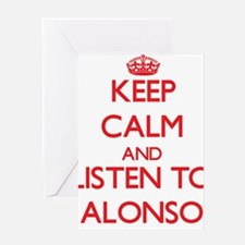 Keep Calm and Listen to Alonso Greeting Cards