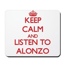 Keep Calm and Listen to Alonzo Mousepad