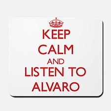 Keep Calm and Listen to Alvaro Mousepad