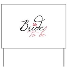 Bride to - be Yard Sign