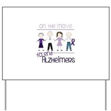 ON THE MOVE TO END ALZHEIMERS Yard Sign