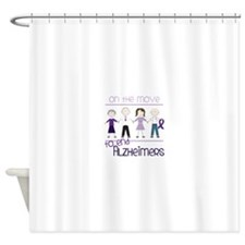 ON THE MOVE TO END ALZHEIMERS Shower Curtain
