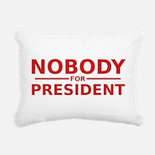 Nobody For President Rectangular Canvas Pillow