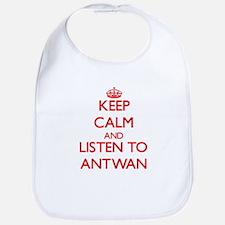 Keep Calm and Listen to Antwan Bib