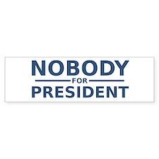 Nobody For President Bumper Bumper Sticker