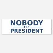 Nobody For President Bumper Car Car Sticker