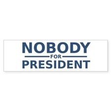Nobody For President Bumper Car Sticker