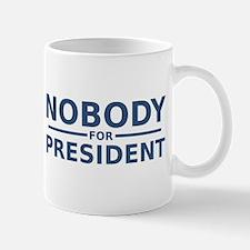 Nobody For President Mugs
