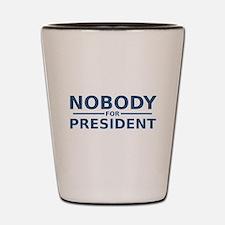 Nobody For President Shot Glass