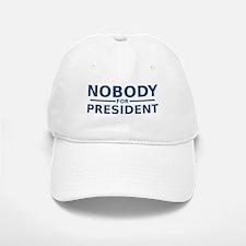 Nobody For President Baseball Baseball Baseball Cap
