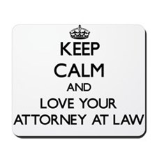 Keep Calm and Love your Attorney At Law Mousepad