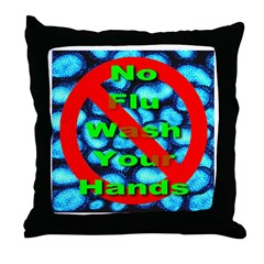 No Flu Wash Your Hands Throw Pillow