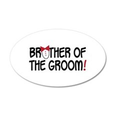 BROTHER OF THE GROOM! Wall Decal