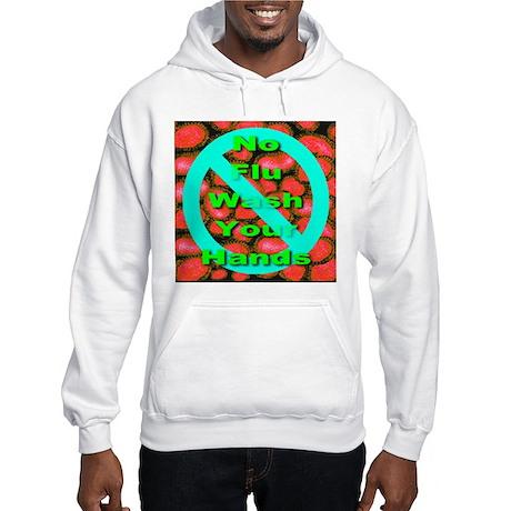 No Flu Wash Your Hands Hooded Sweatshirt