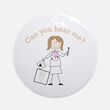 Can You Hear Me? Ornament (Round)