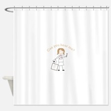 Can You Hear Me? Shower Curtain