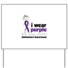 I Wear Purple For My Mom!Alzheimers Awarness Yard