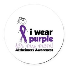 I Wear Purple For My Mom!Alzheimers Awarness Round