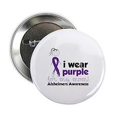 "I Wear Purple For My Mom!Alzheimers Awarness 2.25"""