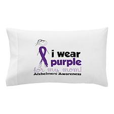 I Wear Purple For My Mom!Alzheimers Awarness Pillo