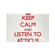 Keep Calm and Listen to Atticus Magnets