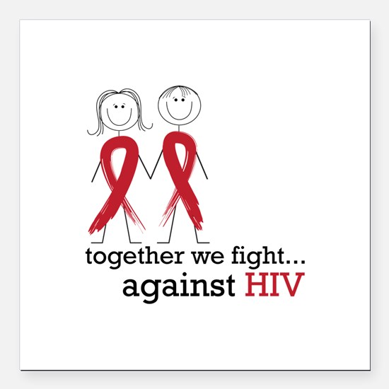 """Together We Fight Against HIV Square Car Magnet 3"""""""