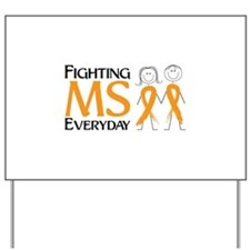 Fighting MS Everyday Yard Sign