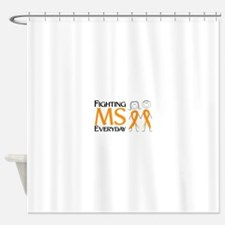 Fighting MS Everyday Shower Curtain