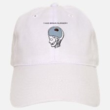 I had brain surgery Baseball Baseball Cap