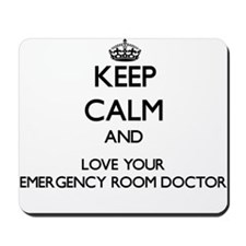 Keep Calm and Love your Emergency Room Doctor Mous