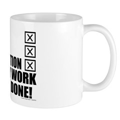 My Work Is Done! Mug