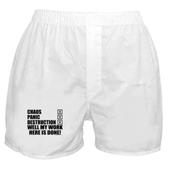 My Work Is Done! Boxer Shorts