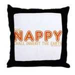 The Nappy Shall Inherit The E Throw Pillow