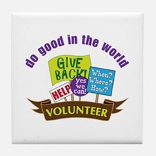 do good in the world Tile Coaster